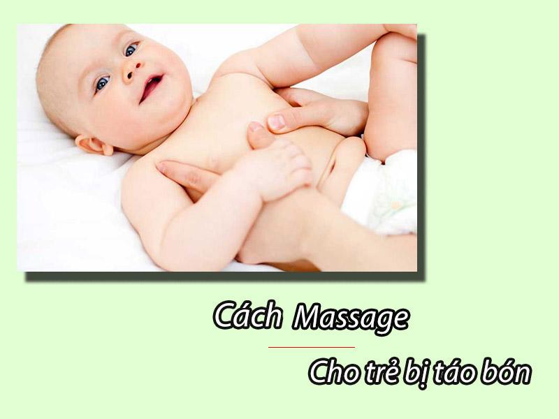 Cách masage cho trẻ bị táo bón