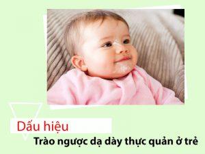 Dấu hiệu trào ngược dạ dày thực quản ở trẻ