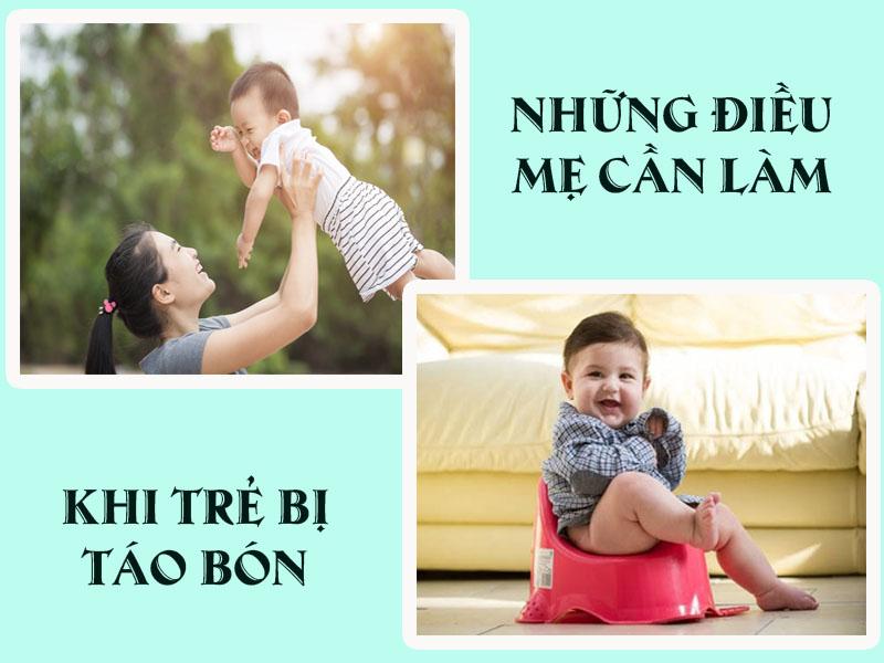 Những điều mẹ cần làm khi bé bị táo bón