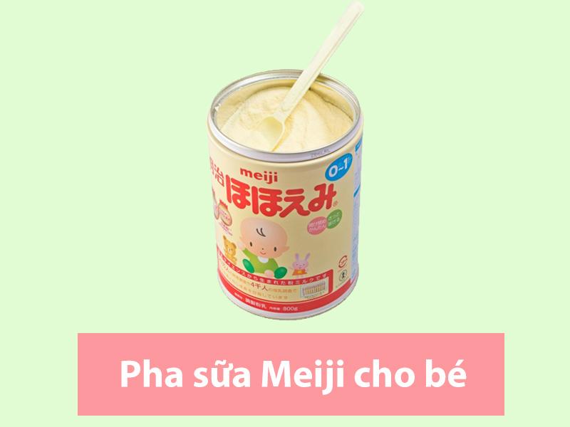 Cách pha sữa Meiji đúng cách cho bé