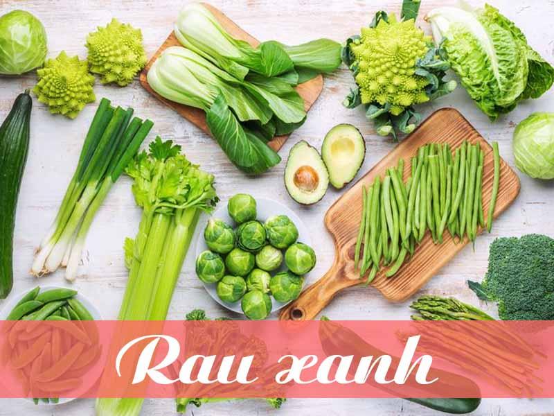 Rau xanh là loại thực phẩm rất tốt cho người bị trào ngược dạ dày