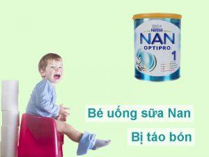 Bé uống sữa Nan có bị táo bón